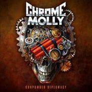 Chrome Molly, Gunpowder Diplomacy (CD)