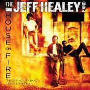 The Jeff Healey Band, House On Fire: The Jeff Healey Band Demos & Rarities