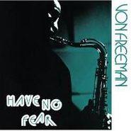 Von Freeman, Have No Fear (CD)