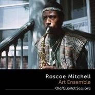 Roscoe Mitchell, Old/Quartet Sessions (CD)