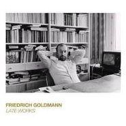 Friedrich Goldmann, Late Works (CD)
