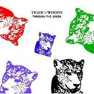 Tiger & Woods, Through The Green (CD)