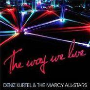 Deniz Kurtel, Way We Live (CD)