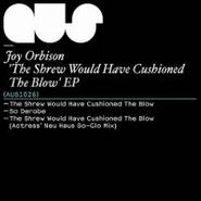 Joy Orbison, Shrew Would Have Cushioned (LP)
