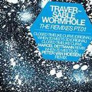 """Traversable Wormhole, The Remixes Pt. 01 (12"""")"""