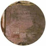 """Roman IV, La Paloma (12"""")"""