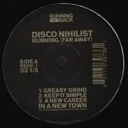 "Disco Nihilist, Running (Far Away) (12"")"