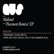 "Midland, Placement Remixes Ep (12"")"