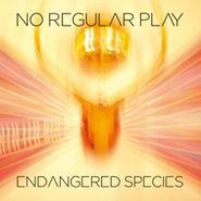 No Regular Play, Endangered Species (LP)