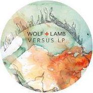 """Wolf + Lamb, Versus (12"""")"""