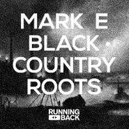 "Mark E, Black Country Roots (12"")"