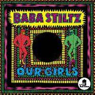 """Baba Stiltz, Our Girls (12"""")"""