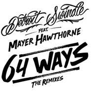 "Detroit Swindle, 64 Ways Feat. Mayer Hawthorne (The Remixes) (12"")"