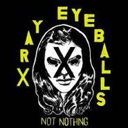 Xray Eyeballs, Not Nothing (CD)