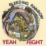 Bleeding Rainbow, Yeah Right (LP)