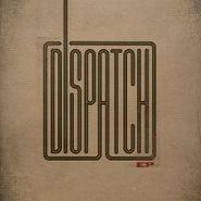 Dispatch, EP (LP)