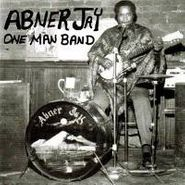 Abner Jay, One Man Band (CD)