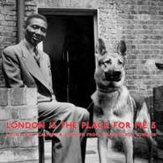 Various Artists, London Is The Place For Me, 5: Latin, Jazz, Calypso & Highlife From Young Black London (LP)