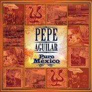 Pepe Aguilar, Puro Mexico (CD)