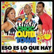 Choc Quib Town, Eso Es Lo Que Hay (CD)