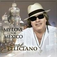 José Feliciano, My Love For Mexico