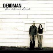 DeadMan, Our Eternal Ghosts (CD)