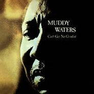 Muddy Waters, Can't Get No Grindin' (CD)