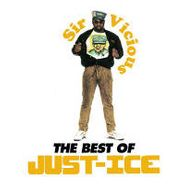 Just-Ice, Sir Vicious: The Best Of Just-Ice (CD)