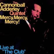 Cannonball Adderley, Mercy,  Mercy,  Mercy: Live At The Club (LP)