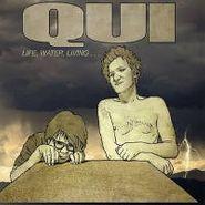 Qui, Life, Water, Living... (CD)