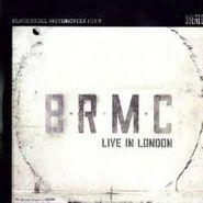Black Rebel Motorcycle Club, Live In London (LP)
