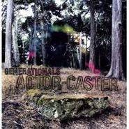 Generationals, Actor-Caster (LP)