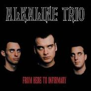 Alkaline Trio, From Here To Infirmary (LP)