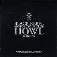 Black Rebel Motorcycle Club, Howl Sessions (LP)