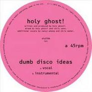 "Holy Ghost!, Dumb Disco Ideas (12"")"