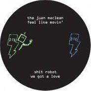 """The Juan MacLean, Feel Like Movin/We Got A Love (12"""")"""
