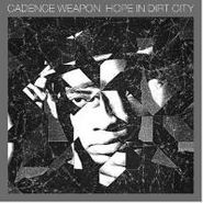 Cadence Weapon, Hope In Dirt City (CD)