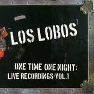 Los Lobos, One Time One Night: Live Recordings Vol. 1 (CD)