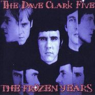 The Dave Clark Five, The Frozen Years (CD)