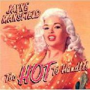 Jayne Mansfield, Too Hot To Handle! (CD)
