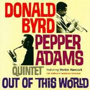 The Donald Byrd / Pepper Adams Quintet, Out Of This World (CD)