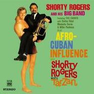 Shorty Rogers, And His Big Band Play Afro-Cuban Influence and Shorty Rogers Meets Tarzan (CD)