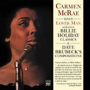 """Carmen McRae, Sings """"Lover Man"""" and other Billie Holiday Classics & Dave Brubeck's Compositions (CD)"""