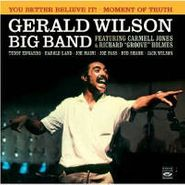 Gerald Wilson Orchestra, You Better Believe It! / Moment of Truth (CD)