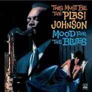 Plas Johnson & His Orchestra, This Must Be The Plas! / Mood For The Blues (CD)