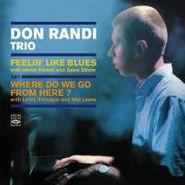 Don Randi Trio, Feelin' Like Blues / Where Do We Go From Here? (CD)