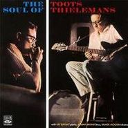 Toots Thielemans, Soul Of Toots Thielemans (CD)