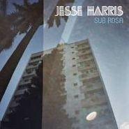 Jesse Harris, Sub Rosa (CD)