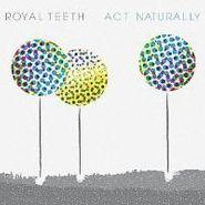 Royal Teeth, Act Naturally (CD)