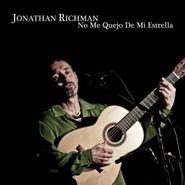 Jonathan Richman, No Me Quejo De Mi Estrella (LP)